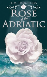 Rose of the Adriatic (novella) - eBook