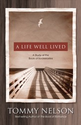 A Life Well Lived: A Study of the Book of Ecclesiastes - eBook