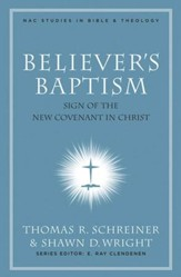 Believer's Baptism: Sign of the New Covenant in Christ - eBook