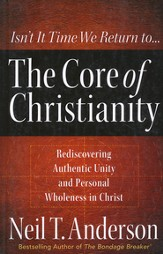 The Core of Christianity: Rediscovering Authentic Unity and Personal Wholeness, Large Print