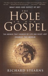 The Hole in Our Gospel: What Does God Expect of Us? The Answer that Changed My Life and Might Just Change the World, Large Print