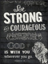 Be Strong and Courageous, Lion, Chalkboard Wall Art