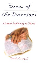 Wives of the Warriors: Living Confidently in Christ