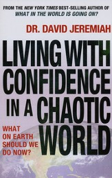 Living with Confidence in a Chaotic World: What on Earth Should We Do Now?, Large Print