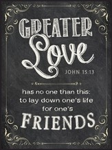 Greater Love Has No One Than This, Chalkboard Wall Art