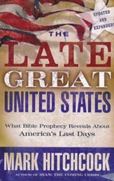 The Late Great United States: What Bible Prophecy Reveals about America's Last Days, Large Print