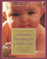 The Complete Book of Christian Parenting and Child Care - eBook