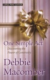 One Simple Act: Discovering the Power of Generosity, Large Print
