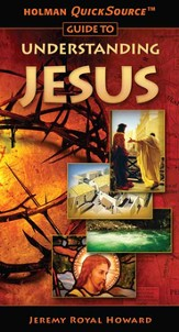 Holman QuickSource Guide to Understanding Jesus - eBook