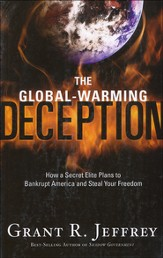 The Global-Warming Deception: How a Secret Elite Plans to Bankrupt America and Steal Your Freedom, Large Print