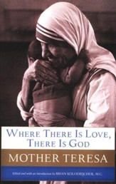 Where There Is Love, There Is God: A Path to Closer Union with God and Greater Love for Others, Large Print