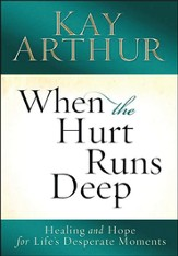 When the Hurt Runs Deep: Healing and Hope for Life's Desperate Moments, Large Print