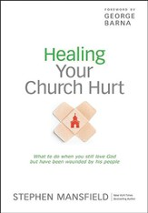 Healing Your Church Hurt: What To Do When You Still Love God But Have Been Wounded by His People, Large Print