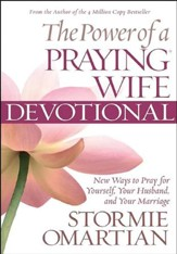 The Power of a Praying Wife Devotional: New Ways to Pray..., Large Print