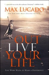Outlive Your Life: You Were Made to Make A Difference, Large Print