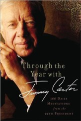 Through the Year with Jimmy Carter: 366 Daily Meditations from the 39th President, Large Print