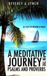 A Meditative Journey in the Psalms and Proverbs