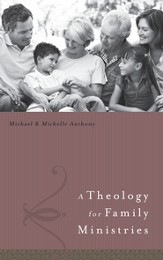 A Theology for Family Ministry - eBook