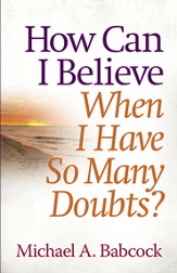 How Can I Believe When I Have So Many Doubts? - eBook