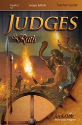 Judges & Ruth Youth 2 (Grades 10-12) Teacher Guide