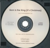 Born Is the King (It's Christmas) Accompaniment CD