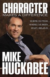 Character Makes a Difference: Where I'm From, Where I've Been, and What I Believe - eBook