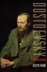 Dostoevsky: A Writer in His Time