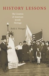 History Lessons: The Creation of American Jewish Heritage