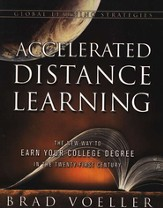 Accelerated Distance Learning: The New Way to Earn Your College Degree in the Twenty-First Century