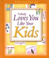 Nobody Loves You Like Your Kids