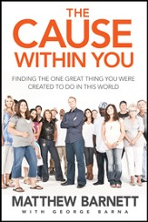 The Cause within You: Finding the One Great Thing You Were Created to Do in This World - eBook