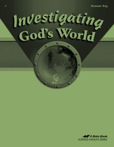 Investigating God's World Answer Key, Fourth Edition