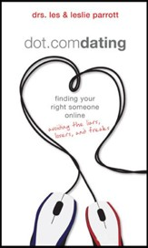 Dot.com Dating: finding your right someone online-avoiding the liars, losers, and freaks - eBook
