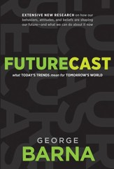 Futurecast: What Today's Trends Mean for Tomorrow's World - eBook