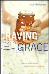 Craving Grace: A Story of Faith, Failure, and My Search for Sweetness - eBook