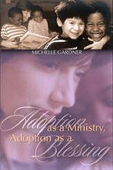 Adoption As A Ministry, Adoption As A Blessing