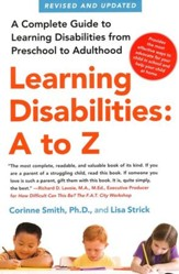Learning Disabilities A to Z: A Complete Guide to Learning Disabilities from Preschool to Adulthood