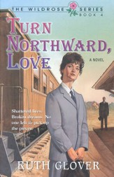 Turn Northward, Love, Wildrose Series #4