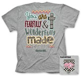 You Are Fearfully and Wonderfully Made Shirt, Gray, Large