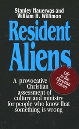 Resident Aliens: Life in the Christian Colony