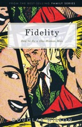Fidelity: What It Means to Be a One-Woman Man
