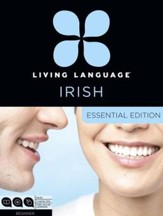 Living Language Irish Gaelic, Essential Edition: Beginner course, including coursebook, 3 audio CDs, and free online learning / Unabridged