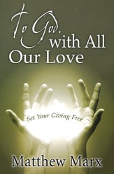 To God, with All Our Love: Set Your Giving Free