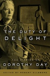 The Duty of Delight: The Diaries of Dorothy Day - eBook