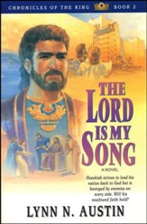 The Lord Is My Song,  Chronicles of the King Series #2