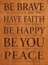 Be Brave, Have Faith Plaque