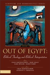 Out of Egypt: Biblical Theology and Biblical Interpretation - eBook