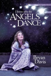 I Know Why the Angels Dance - eBook