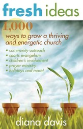 Fresh Ideas: 1,000 Ways to Grow a Thriving and Energetic Church - eBook