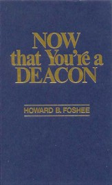 Now That You're a Deacon - eBook